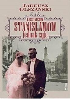 Kresy kresów Stanisławów jednak żyje