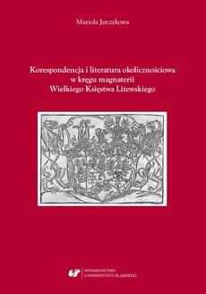 Korespondencja i literatura okolicznościowa w kręgu magnaterii Wielkiego Księstwa Litewskiego
