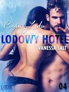 Lodowy Hotel 4: Pieśni Lodu i Pary - Opowiadanie erotyczne