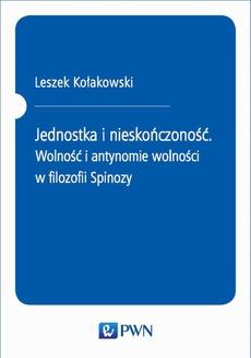 Jednostka i nieskończoność. Wolność i antynomie wolności w filozofii Spinozy