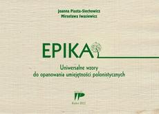 Epika Uniwersalne wzory do opanowania umiejętności polonistycznych