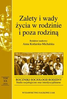 Roczniki Socjologii Rodziny - tom XX (2010). Zalety i wady życia w rodzinie i poza rodziną