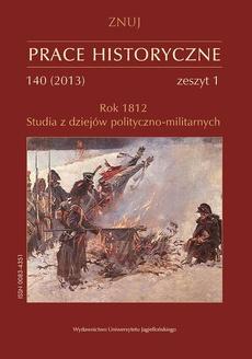 Prace Historyczne 140 (1) 2013. Rok 1812. Studia z dziejów polityczno-militarnych