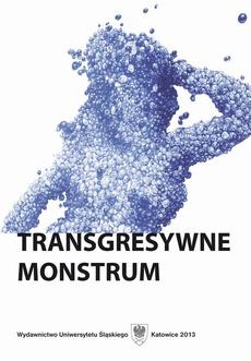 """Transgresywne monstrum - 09 Stany graniczne """"ja"""" w poezji Edy Ostrowskiej"""
