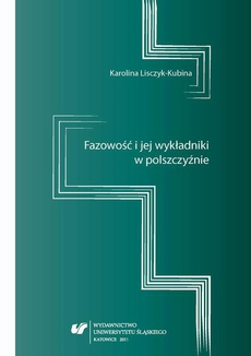 Fazowość i jej wykładniki w polszczyźnie - 03 Rozdz. 5. Analityzmy werbo-nominalne sygnalizujące fazę; Zakończenie; Bibliografia