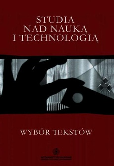 Studia nad nauką i technologią. Wybór tekstów