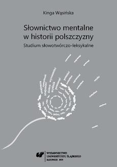 Słownictwo mentalne w historii polszczyzny - 05 Rozdz. 5. Słownictwo mentalne oparte na prasłowiańskim rdzeniu *zn-; Zakończenie; Wykaz wykorzystywanych w pracy słowników z ich skrótami; Literatura przywoływana w pracy