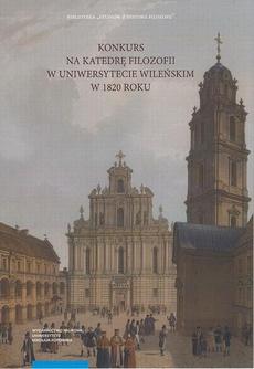 Konkurs na Katedrę Filozofii w Uniwersytecie Wileńskim w 1820 roku. Recepcja filozofii Immanuela Kanta w filozofii polskiej w początkach XIX wieku