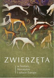 Zwierzęta w historii, literaturze i sztuce Europy