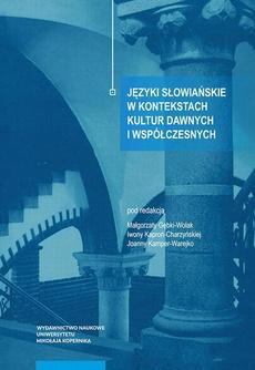 Języki słowiańskie w kontekstach kultur dawnych i współczesnych