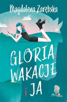 Gloria, wakacje i ja