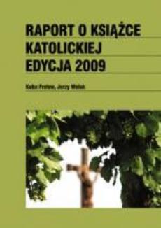 Raport o książce katolickiej. Edycja 2009