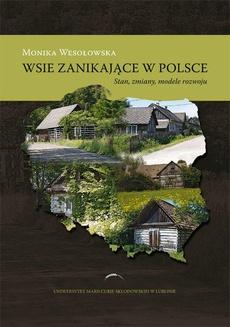 Wsie zanikające w Polsce. Stan, zmiany, modele rozwoj