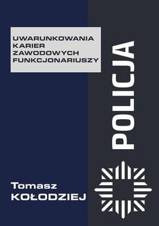 Policja – uwarunkowania karier zawodowych funkcjonariuszy