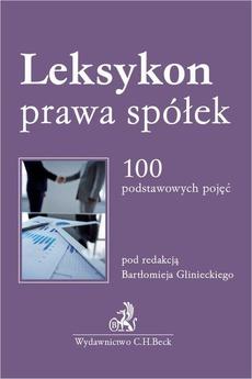 Leksykon prawa spółek. 100 podstawowych pojęć