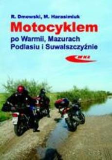 Motocyklem po Warmii, Mazurach, Podlasiu i Suwalszczyźnie