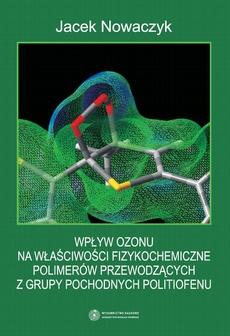 Wpływ ozonu na właściwości fizykochemiczne polimerów przewodzących z grupy pochodnych politiofenu