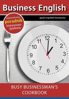 Busy businessman's cookbook - Książka kucharska dla zapracowanych biznesmenów