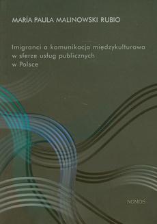 Imigranci a komunikacja międzykulturowa w sferze usług publicznych w Polsce