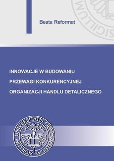 Innowacje w budowaniu przewagi konkurencyjnej organizacji handlu detalicznego