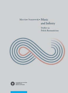 Music and Infinity. Studies in Polish Romanticism