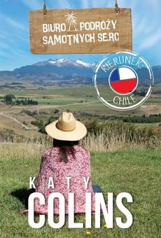 Biuro Podróży Samotnych Serc. Kierunek: Chile