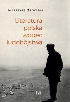 Literatura polska wobec ludobójstwa