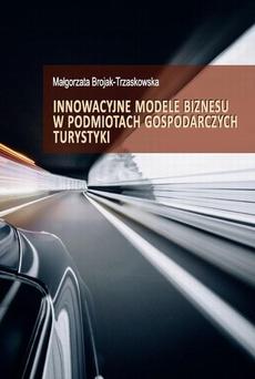 Innowacyjne modele biznesu w podmiotach gospodarczych turystyki