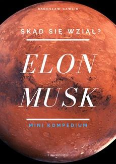 Elon Musk. Skąd się wziął?