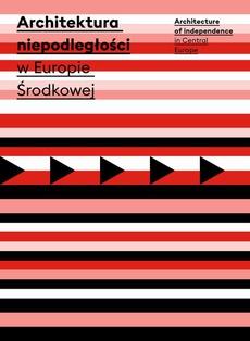 Architektura niepodległości w Europie Środkowej