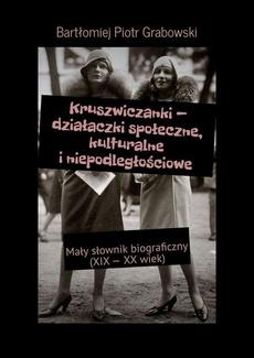 Kruszwiczanki — działaczki społeczne, kulturalne i niepodległościowe