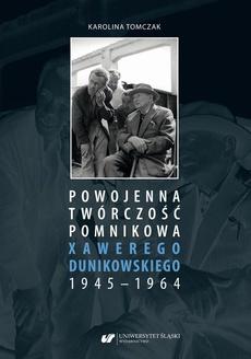 Powojenna twórczość pomnikowa Xawerego Dunikowskiego 1945–1964