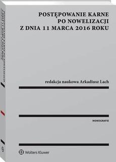 Postępowanie karne po nowelizacji z dnia 11 marca 2016 roku