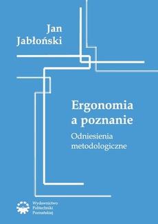 Ergonomia a poznanie. Odniesienia metodologiczne