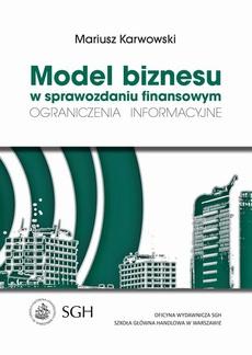 Model biznesu w sprawozdaniu finansowym. Ograniczenia informacyjne