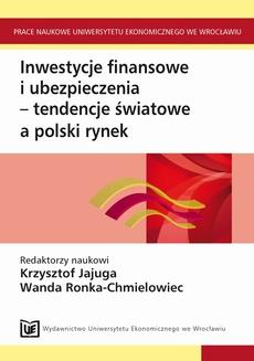 Inwestycje finansowe i ubezpieczenia-tendencje światowe a rynek polski