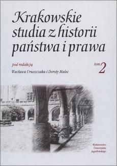 Krakowskie studia z historii państwa i prawa. Tom 2