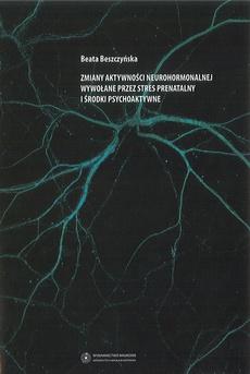 Zmiany aktywności neurohormonalnej wywołane przez stres prenatalny i środki psychoaktywne