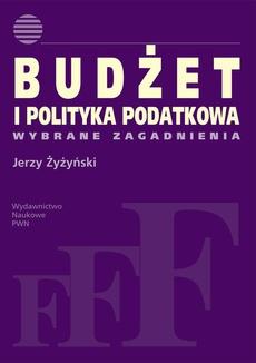 Budżet i polityka podatkowa. Wybrane zagadnienia.