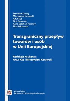 Transgraniczny przepływ towarów i osób w Unii Europejskiej.