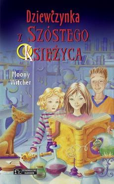 Dziewczynka z Szóstego Księżyca. Tom 1