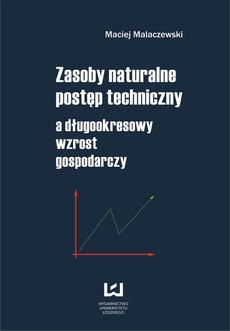 Zasoby naturalne - postęp techniczny a długookresowy wzrost gospodarczy