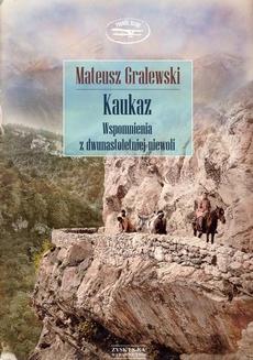 Kaukaz. Wspomnienia z dwunastoletniej niewoli