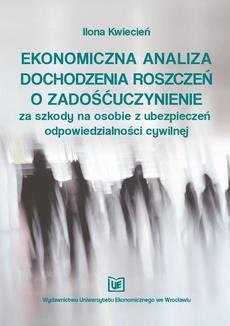 Ekonomiczna analiza dochodzenia roszczeń o zadośćuczynienie za szkody na osobie z ubezpieczeń odpowiedzialności cywilnej