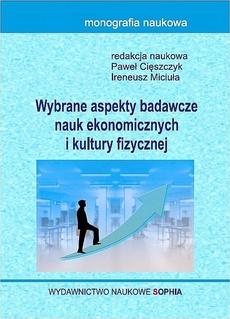 Wybrane aspekty badawcze nauk ekonomicznych i kultury fizycznej