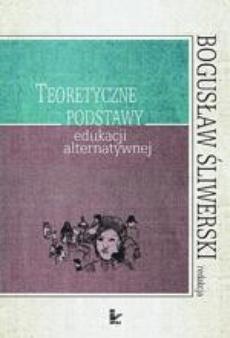 Teoretyczne podstawy edukacji alternatywnej