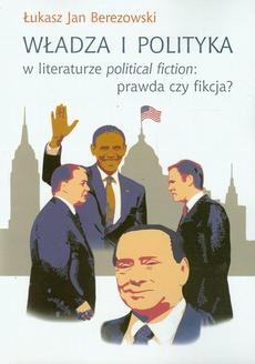 Władza i polityka w literaturze political fiction: prawda czy fikcja?