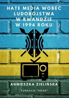 Hate media wobec ludobójstwa w Rwandzie w 1994 roku