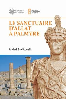 Le sanctuaire d'Allat à Palmyre
