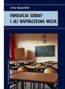 Ewolucja szkoły i jej współczesna wizja